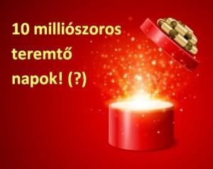 10milliószoros